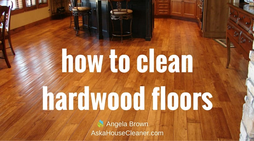 How To Clean Hardwood Floors SavvyCleaner Gt Ask A House