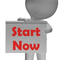 Start Now Sign Shows Begin Or Do Immediately