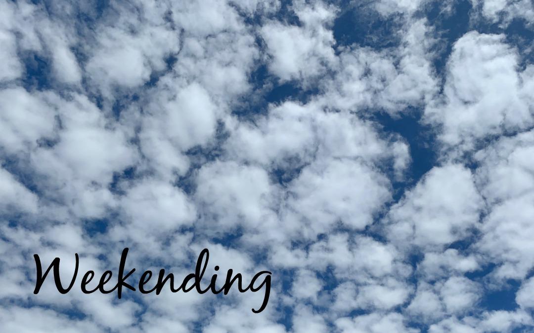 Weekending | 5.20.19