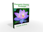 Energetic Clearing Technique For Emotions, Health, Money and Relationships Ebook
