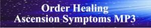 Order Healing Ascension Symptoms MP3