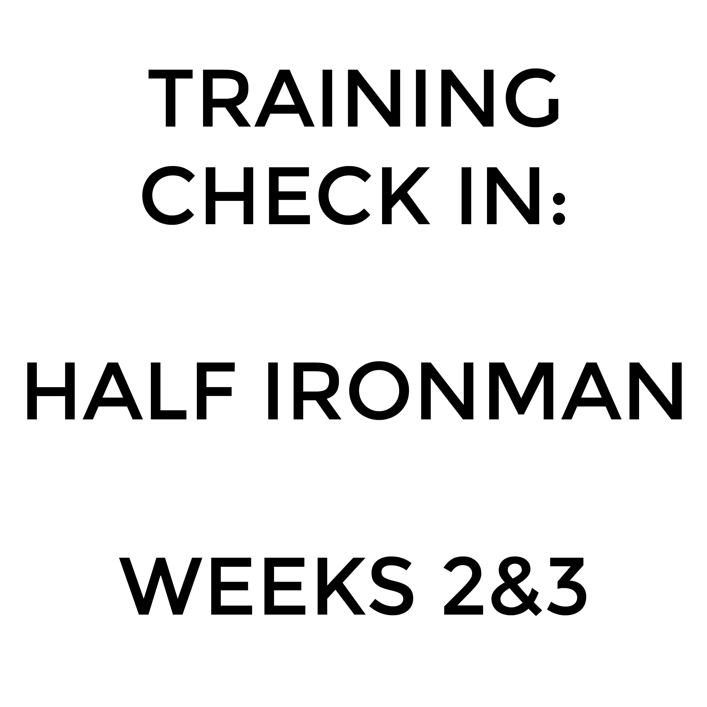 Read more about the article Training Check In: Half Ironman Weeks 2-3