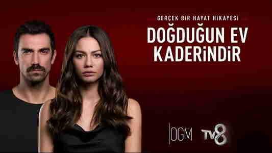 Dogdugun Ev Kaderindir (My Home My Destiny)