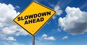 Slowdowns Coming