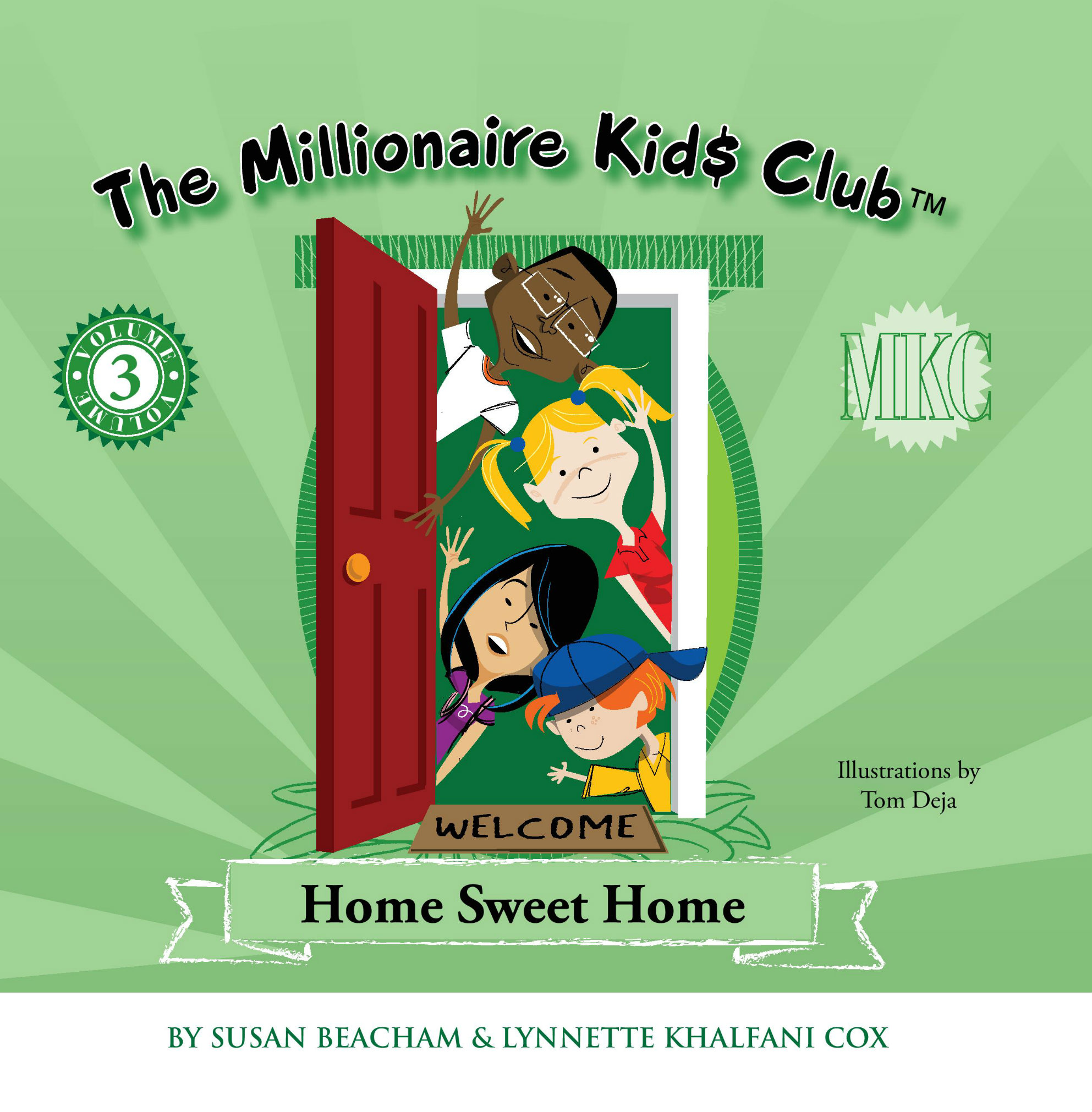 The Millionaire Kids Club: Home Sweet Home