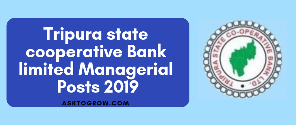 Tripura state cooperative Bank limited Managerial Posts 2019