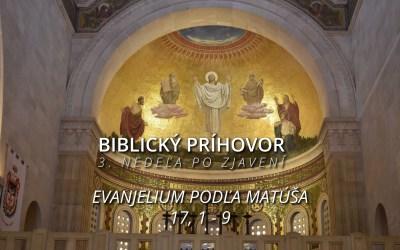 Biblický príhovor na 3. nedeľu po Zjavení