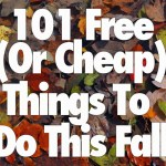 Frugal Friday: 101 Free or Cheap Things to Do This Fall