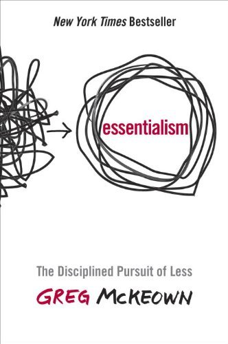 essentialism-the-disciplined-pursuit-of-less