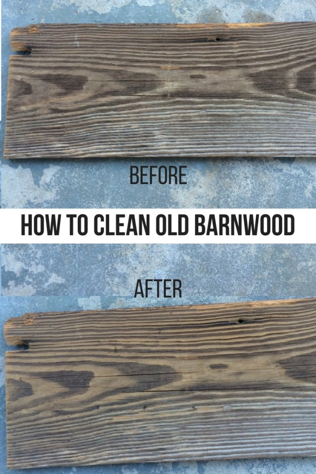 How to clean barnwood, before and after