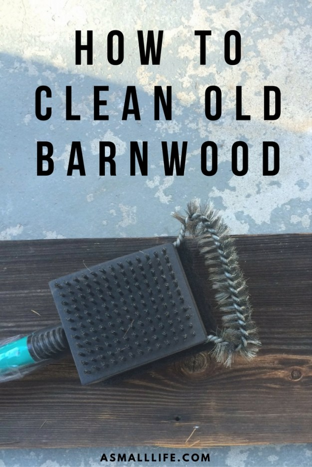 How to clean barnwood