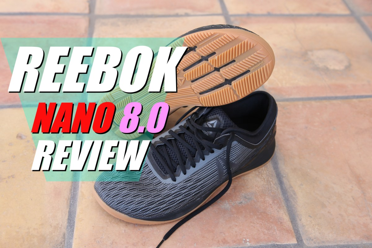 Reebok CrossFit NANO 8.0 REVIEW