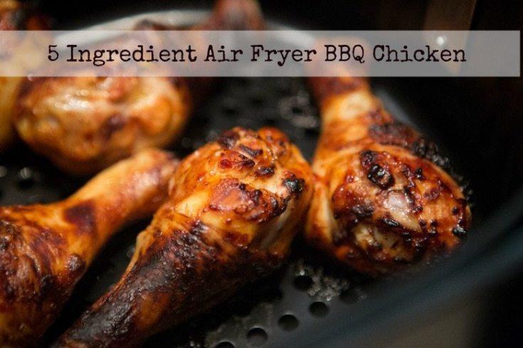 5 Ingredient Air Fryer BBQ Chicken