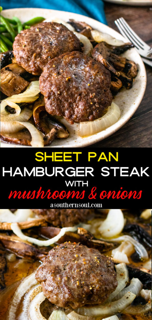 Hamburger Steaks with mushrooms and onion made on a sheet pan for an easy one pan meal.