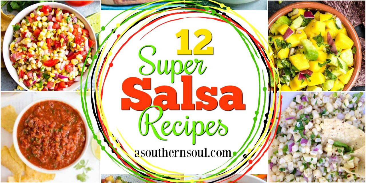 12 Super Salsa Recipes