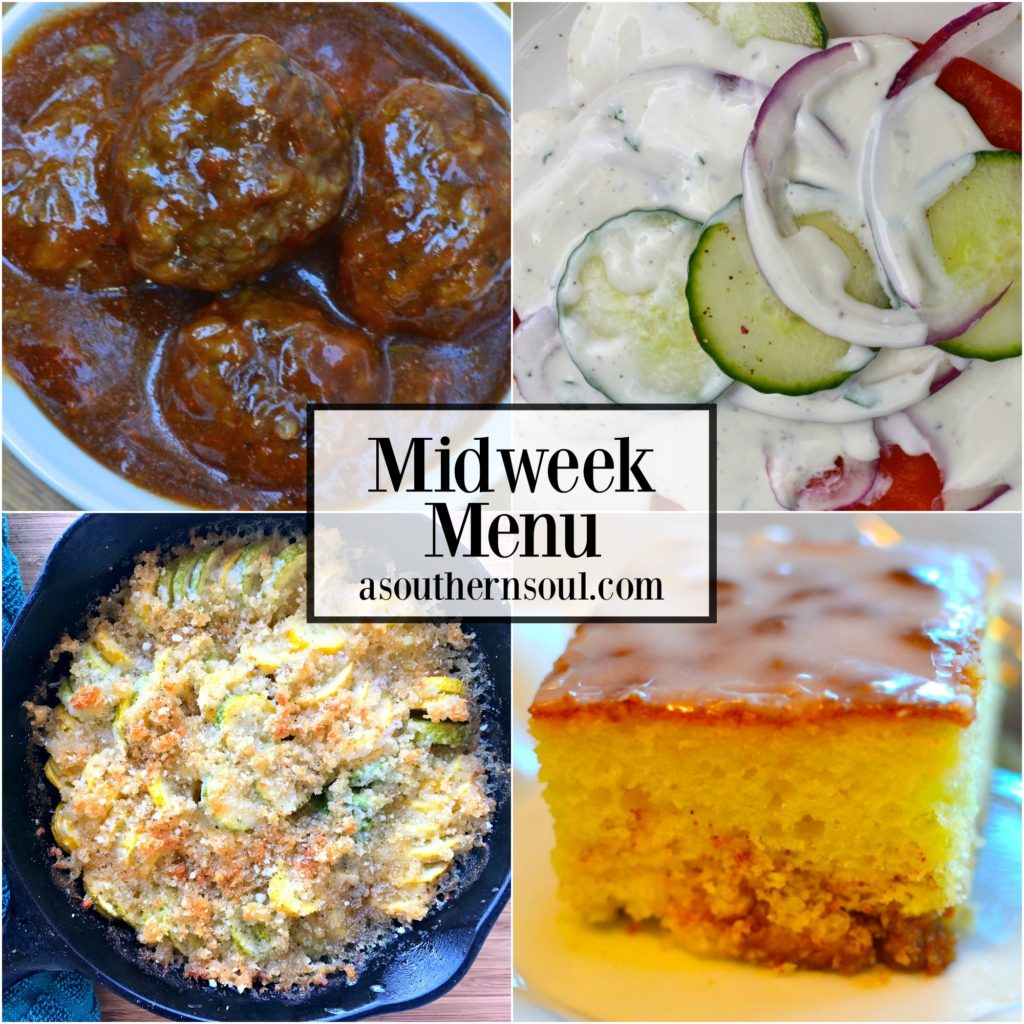 Midweek Menu #19 with BBQ meatballs, salad with ranch dressing, squash casserole and honey bun cake will make your mouth water!