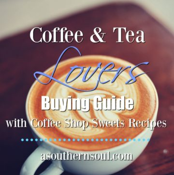 Coffee and tea lovers buying guide with all you need to enjoy your favorite beverage along with coffee shop sweets recipes to go along with your favorite beverage.