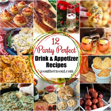 12 Party Perfect Drink & Appetizer Recipe perfect for any celebration!