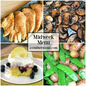 Midweek Menu includes four recipes to make getting a meal on the table easy. Oven roasted chicken breasts, sauteed mushrooms, baby potatoes and peas and lemon blueberry poke cake are on the menu this week!
