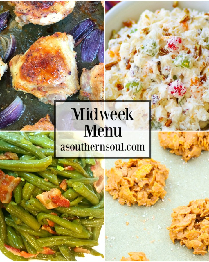 Midweek Menu has Ranch Chicken Thighs, Ambrosia Salad, Southern Style Green Beans and Butterscotch No Bake Cookies to help you get supper on the table!