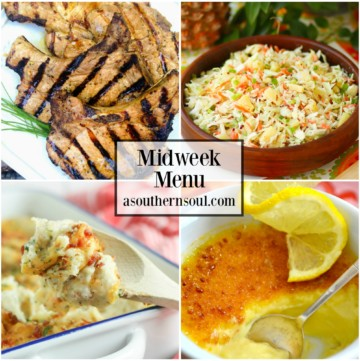 Midweek Menu with marinated grilled pork chops, pineapple slaw, twice baked potato casserole and lemon cream brulee.