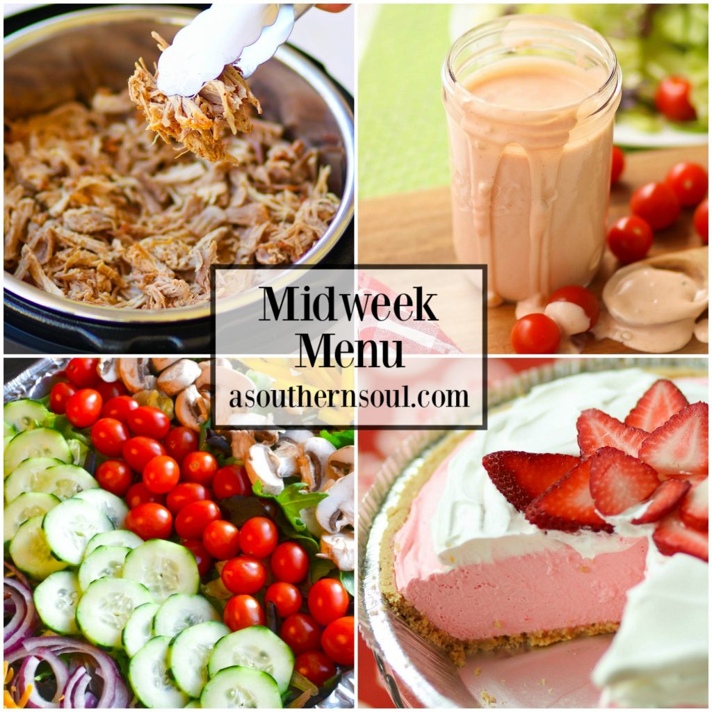 Midweek Menu #45 with pulled pork from the Instant Pot or Crock Pot, fresh salad, homemade thousand island dressing and strawberry jello pie.