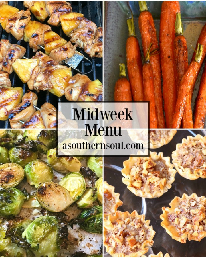 Midweek Menu #52 features grilled chicken pineapple skewers, roasted carrots with lemon and honey, roasted brussel sprouts and pecan pie tart bites for a delicious, easy to make dinner.