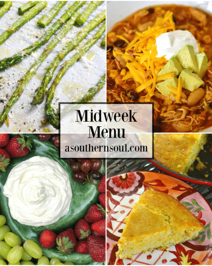 Midweek Menu #67 features an easy to make Crockpot Taco Soup, Roasted Asparagus, Green Chili and Cheese Cornbread and Three Ingredient Fruit Dip. A make ahead menu for busy times!