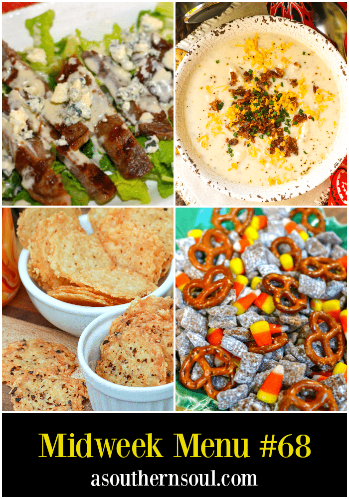 Midweek Menu #68 featured fresh salad topped with steak and blue cheese, crockpot potato soup, Parmesan cheese crisps and a candy corn snack mix.