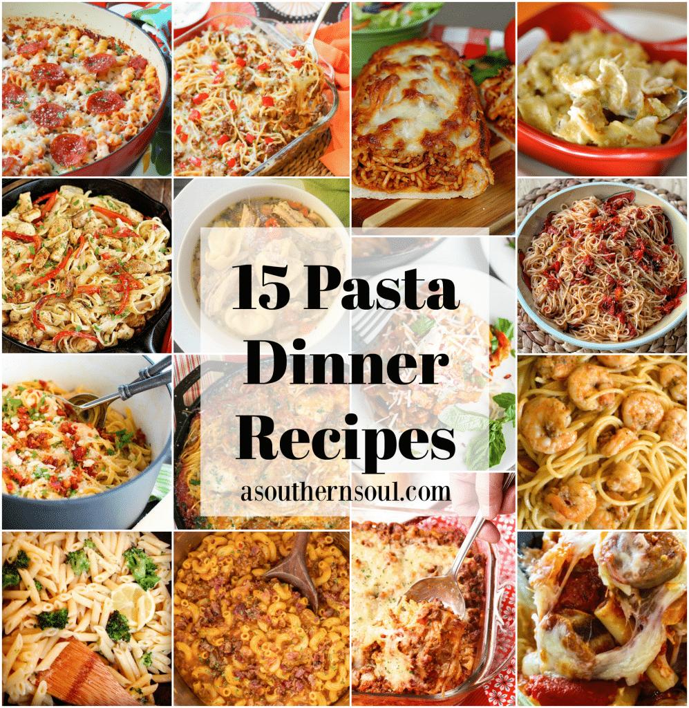 15 Pasta Dinner Recipes A Southern Soul