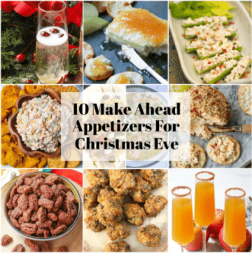 10 Make Ahead Appetizers For Christmas Eve has all you need to make your holiday special. Easy recipes that include drinks, dips, cheese balls, candied nuts, shrimp and sausage balls.