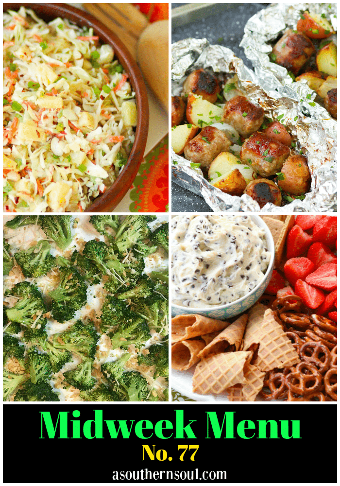 Midweek Menu #77 features Pineapple Slaw, Sausage and Potato Foil Packs, Roasted Broccoli and Chocolate Chip Cheesecake Dip. Easy to make recipes to take the stress out of meal planning.