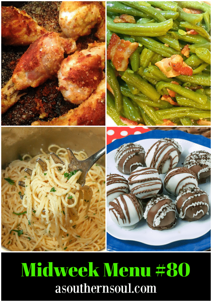 Midweek Menu #80 features oven fried chicken, southern green beans, instant pot garlic parmesan noodles and oreo truffle balls.