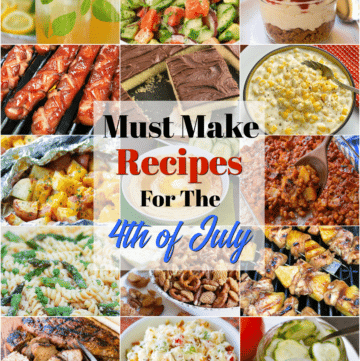 Must make recipes for the 4th of July includes appetizers, dips, grilled chicken, pork tenderloin, hot dogs, salads, baked beans, slow cooker creamed corn and desserts. All easy to make and ready for a backyard celebration.