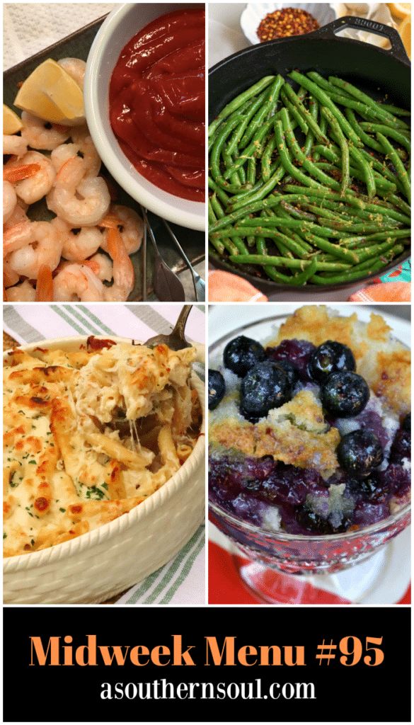 Midweek Menu #95 features grilled shrimp with homemade cocktail sauce, chicken alfredo bake, skillet green beans and blueberry cobbler.