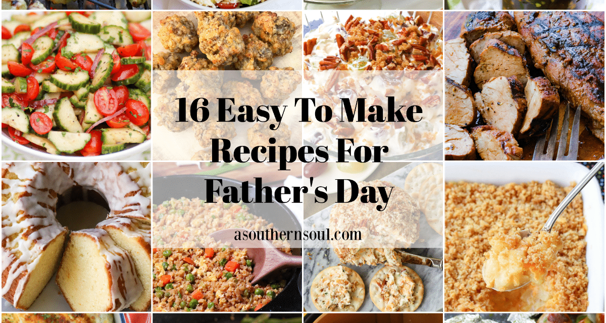 16 Easy To Make Father's Day Recipes