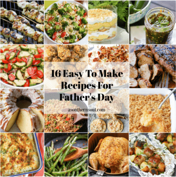 16 Easy To Make Recipes For Father's Day. Featuring appetizers, salads, side and main dishes and desserts.