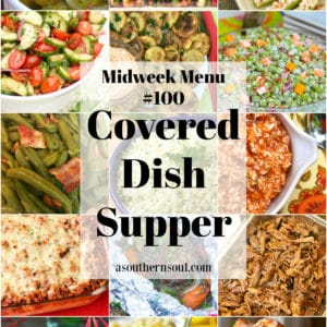Celebrate Midweek Menu #100 with appetizers, salads, side dishes, main dishes and desserts all perfect for covered dish supper.