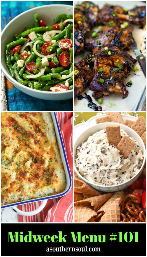 Midweek Menu #101 features green bean salad, grilled balsamic marinated chicken thighs, twice baked potato casserole and chocolate chip cheesecale dip with strawberries, pretzels and cookies.