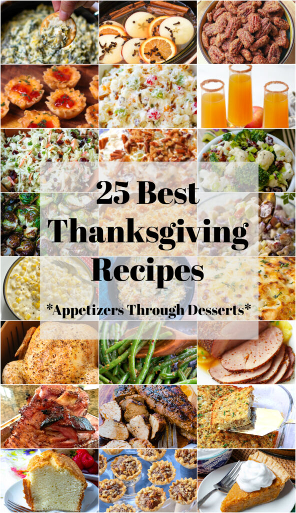 25 Best Thanksgiving Recipes included appetizers through dessert.