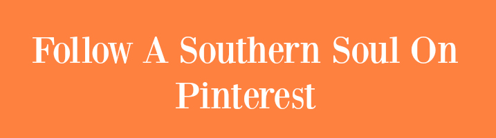 Follow A Southern Soul On Pinterest