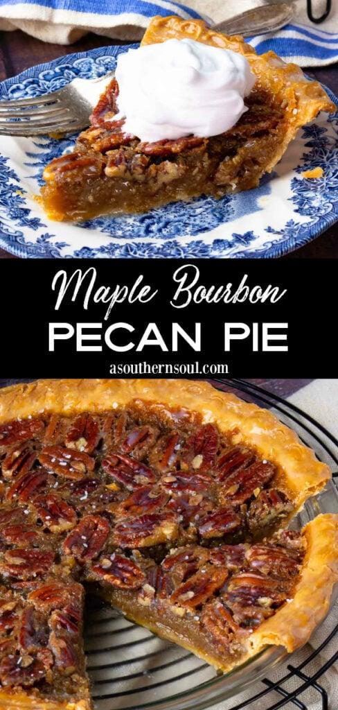 Maple Bourbon Pecan Pie 2 images for Pinterest.