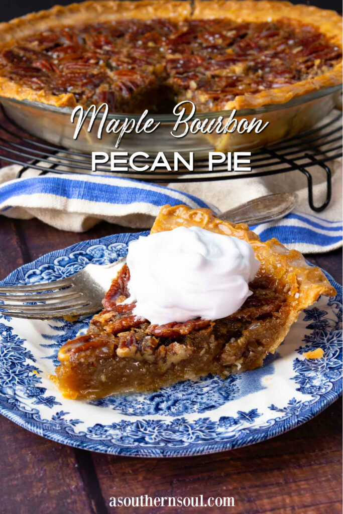 Maple Bourbon Pecan Pie slice with whipped cream with text overlay for Pinterest.