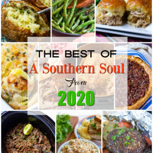 The most popular recipes of 2020 from A Southern Soul