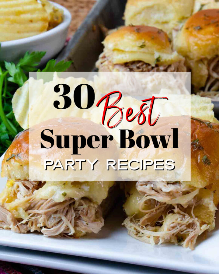 30 Best Super Bowl Party Recipes roundup with easy to make food.