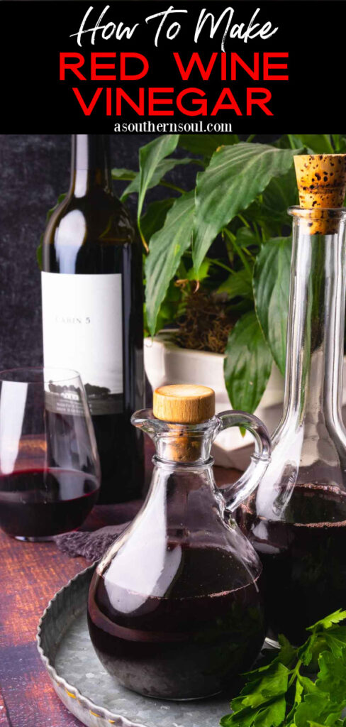 How To Make Red Wine Vinegar text and photo for Pinterest.