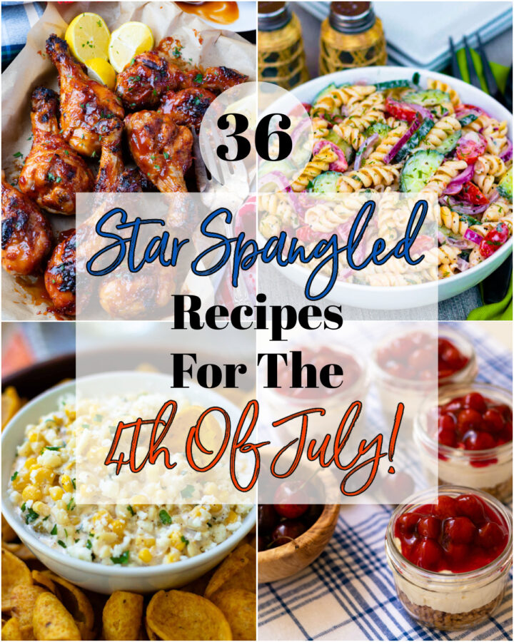 36 Star Spangled Recipes For the Best 4th Of July Celebration