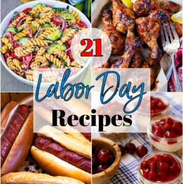 21 Labor Day Recipes for cookouts, block parties, covered dish suppers or family celebrations.