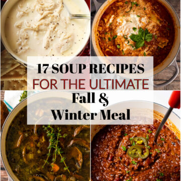17 soup and stew recipes for the ultimate fall and winter meal