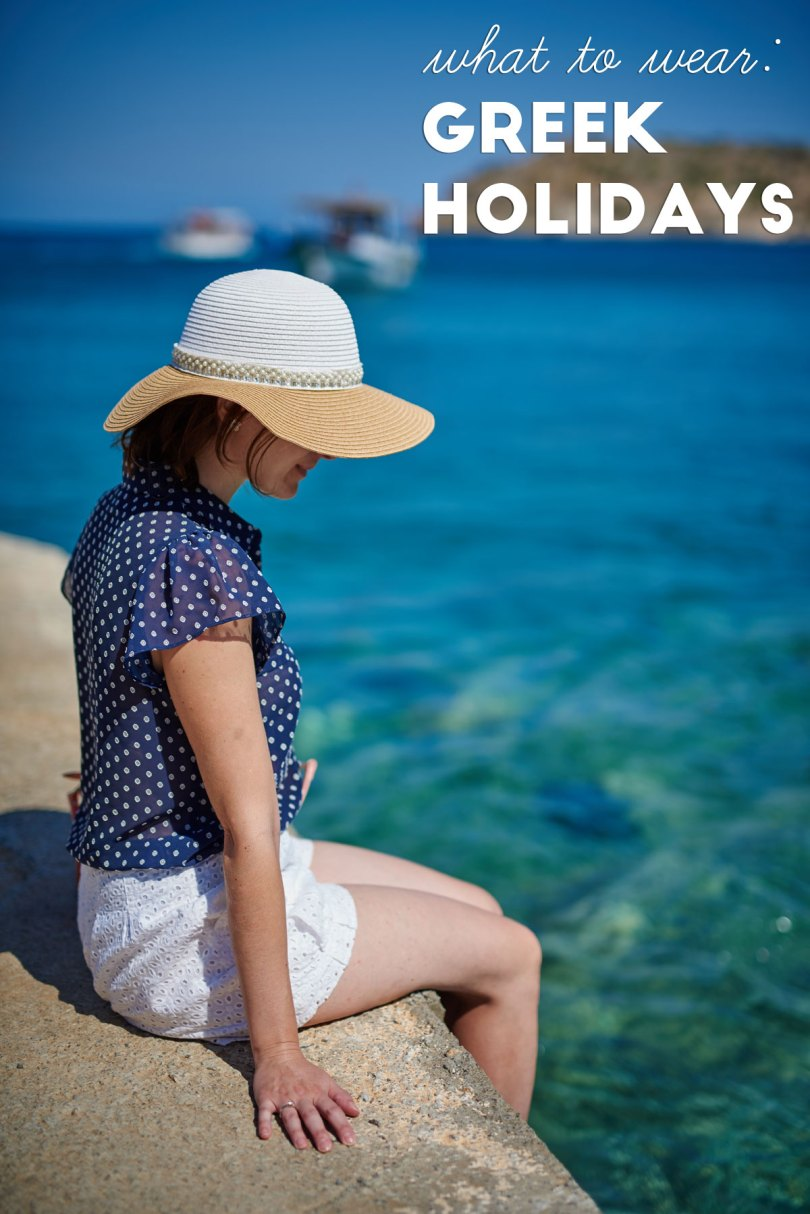 what to wear: Greek Holidays